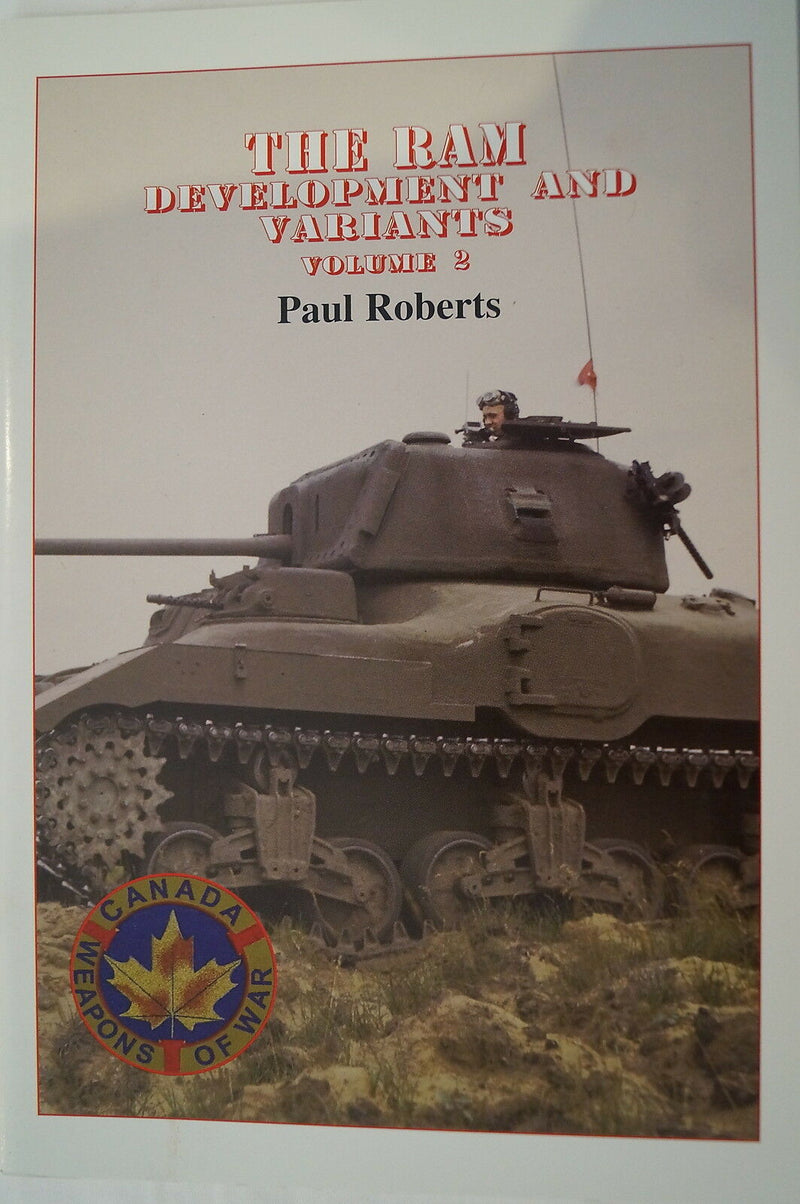 WW2 Canadian Service Ram Armoured Tank Development and Variants Reference Book