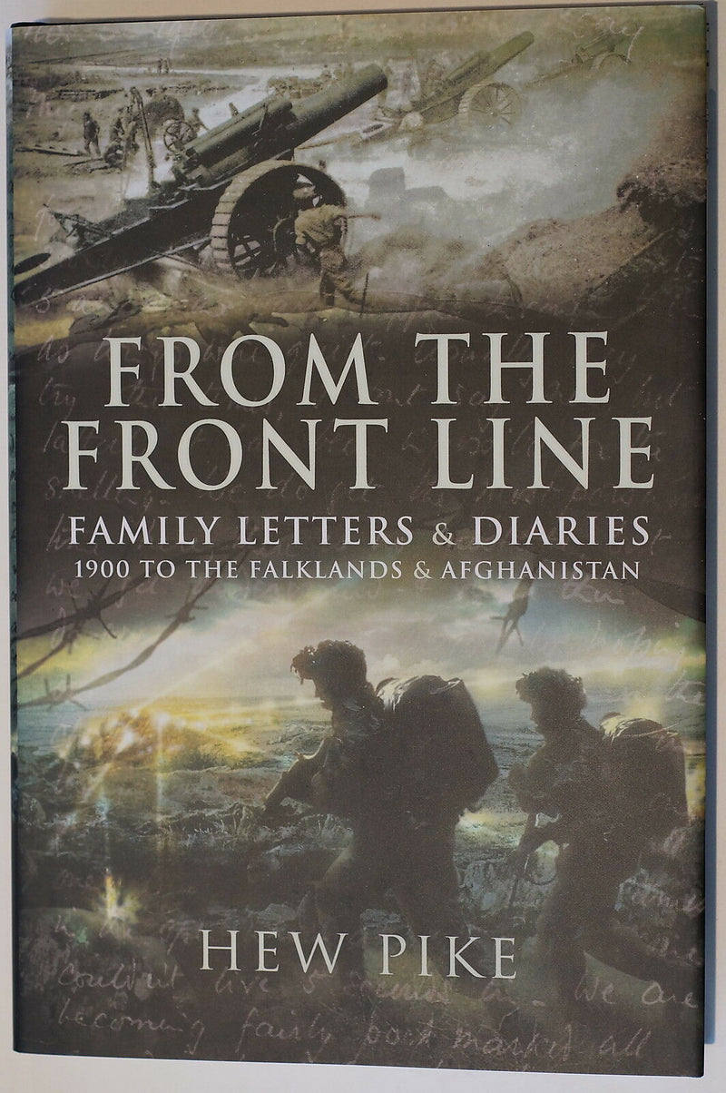 From The Front Line Family Letters Diaries 1900 Falklands Afghan Reference Book