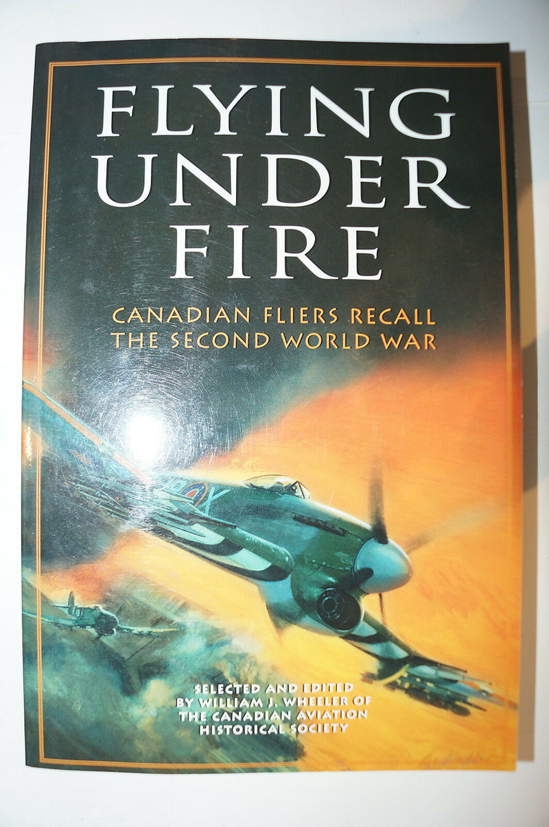 WW2 Canadian Flying Under Fire RCAF Reference Book