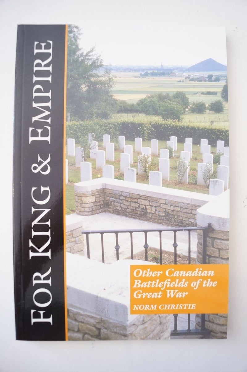 WW1 For King & Empire Other Canadian Battlefields of Great War Reference Book