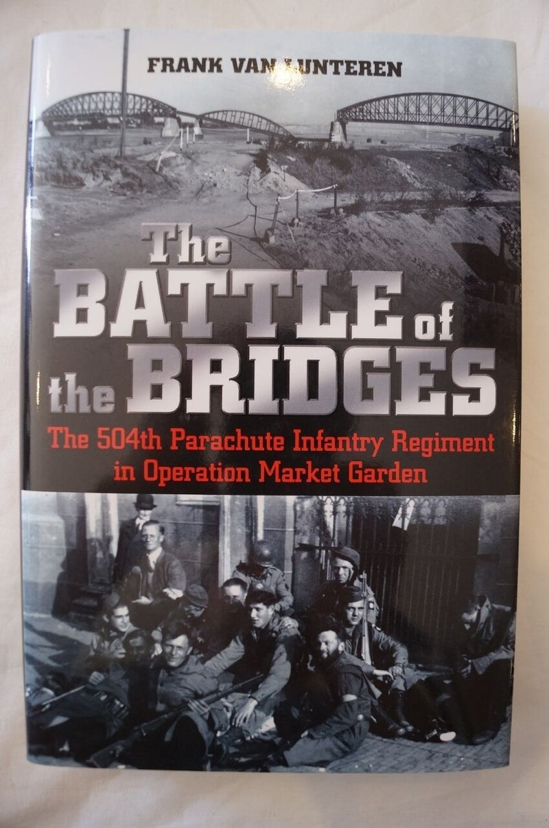 WW2 US The Battle of the Bridges 504th PIR in Market Garden Reference Book