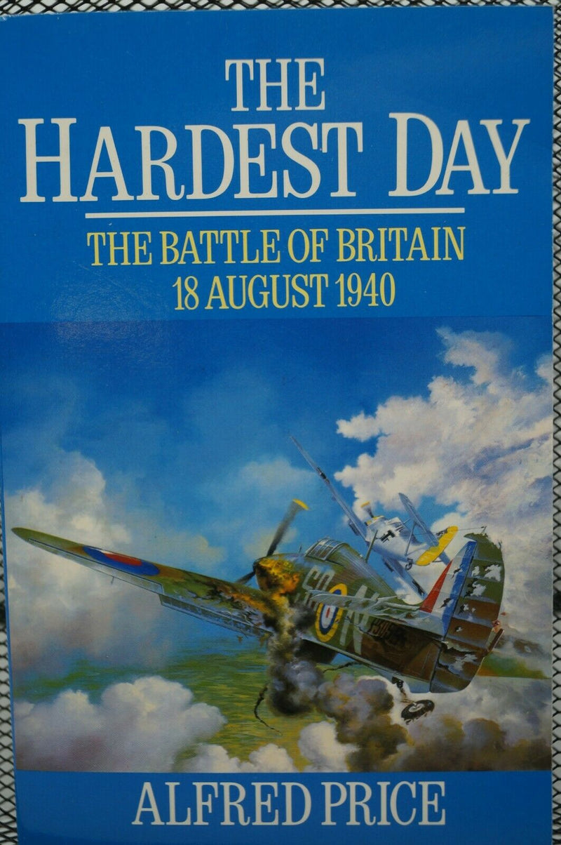 WW2 Britain RAF The Hardest Day The Battle Of Britain Reference Book