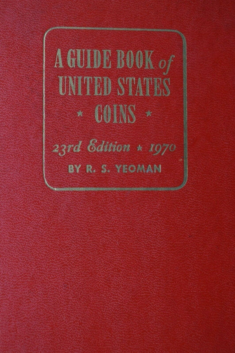 Collectibles US A Guide Book Of United States Coins 23rd Edition Reference Book
