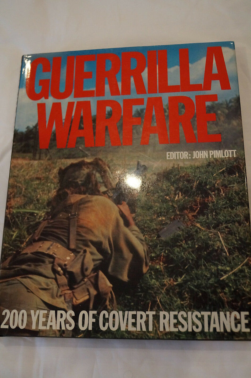 Guerrilla Warfare Terrorism 200 Years of Covert Resistance Reference Book