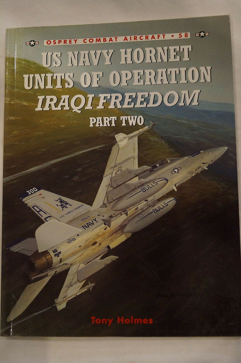 Iraqi Freedom Desert Storm USN Hornet Operations 2 Osprey Reference Book