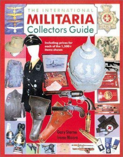 The International Militaria Collector's Guide by Moore & Sterne Reference Book