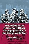 WW2 The History of the British Army Film and Photographic Unit Reference Book