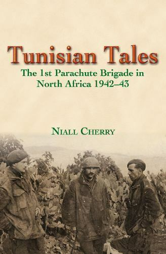 WW2 Tunisian Tales 1st Parachute Brigade North Africa 1942-43 Reference Book