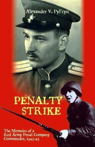 Penalty Strike Memoirs Red Army Penal Company Commander 1943-45 Reference Book