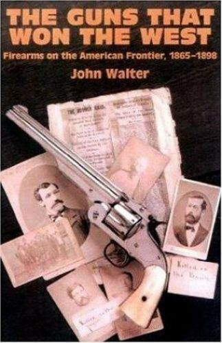 Guns That Won the West Firearms on American Frontier 1965-1898 Reference Book