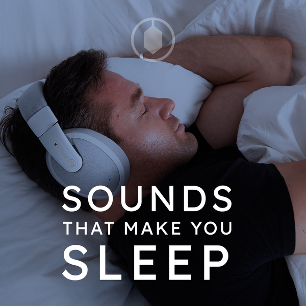 Sounds that make you sleep