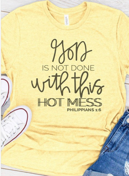 Hot Mess Tee- Multiple colors