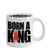 Born A King - 11oz White Ceramic Mug by AFR Clothing