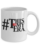 This Is My Era Mug