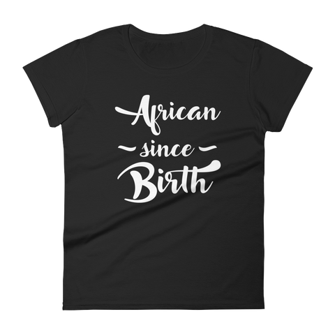 African Since Birth Black T-shirt