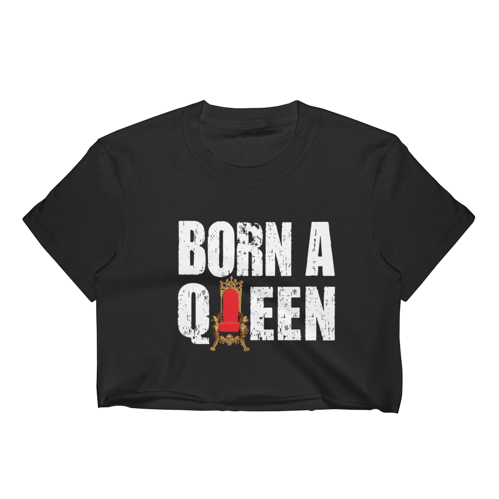 Born a Queen Ladies Crop Tee Black