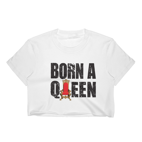Born a Queen Ladies Crop Tee