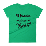 Melanin Since Birth Green T-shirt