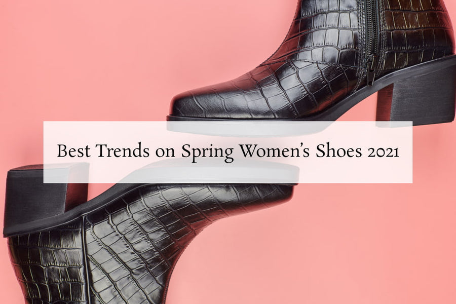 Best Trends on Spring Women's Shoes 2021