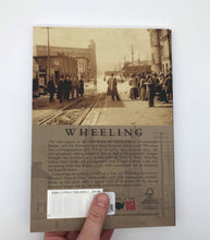 Load image into Gallery viewer, Wheeling Then & Now Book