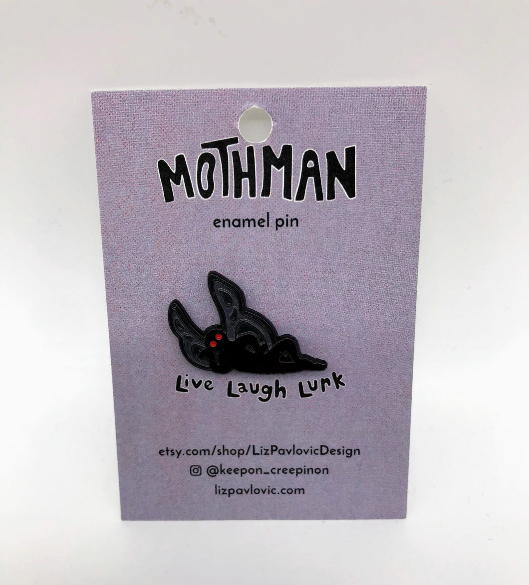 Mothman Live Laugh Lurk Enamel Pin