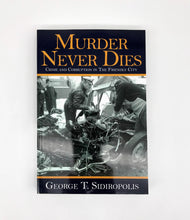 Load image into Gallery viewer, Murder Never Dies - Wheeling True Crime Book