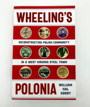 Load image into Gallery viewer, Wheeling's Polonia Book