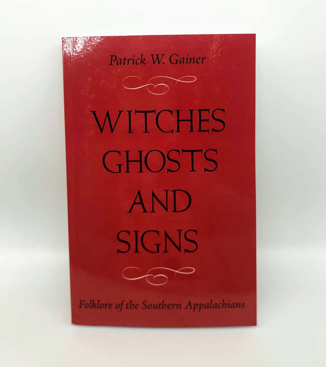 Witches, Ghosts, and Signs: Folklore of the Southern Appalachians Book