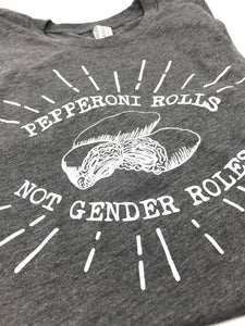 Pepperoni Rolls Not Gender Roles T-Shirt