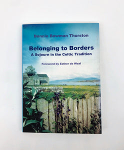 Belonging to Borders - A Sojourn in the Celtic Tradition Book