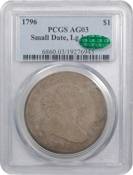 1796 $1 Sm Date Lg Letters AG03 PCGS CAC - ParadimeCoins