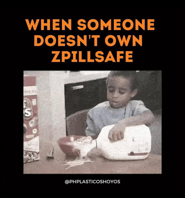 This will never happen once you get the trusty ZpillSafe!