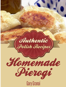 PolandsBest Homemade Pierogi Cookbook - Poland's Best Home & Hobby