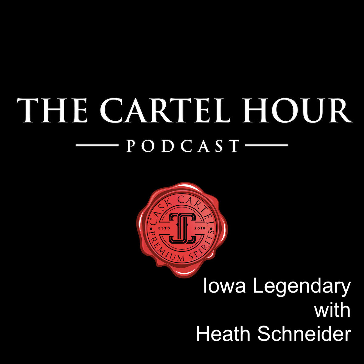 The Cartel Hour: A Piece of American History - Iowa Legendary with Heath Schneider