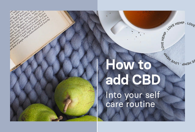 How to Add CBD into Your Self Care Routine