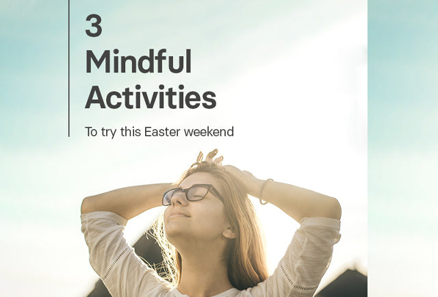3 Mindfulness Activities to do this Easter Weekend