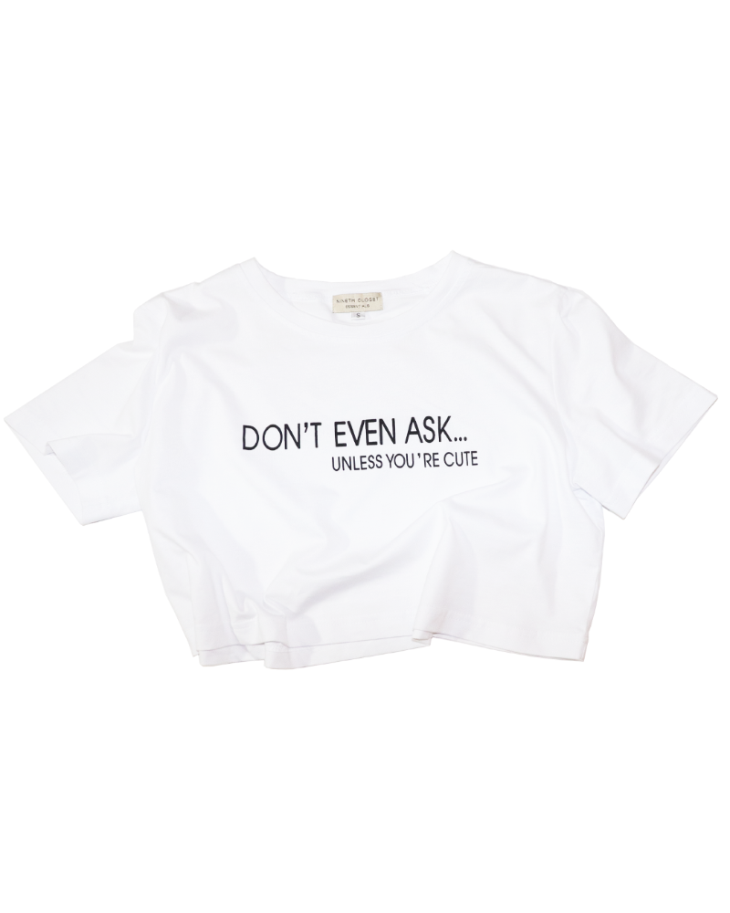 Don't Even Ask Graphic Tee - nineth closet