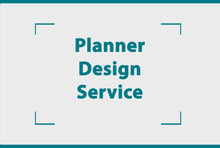 Load image into Gallery viewer, Planner design service