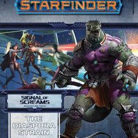 STARFINDER RPG: ADVENTURE PATH - THE DIASPORA STRAIN (SIGNAL OF SCREAMS 1 OF 3) (Softcover)
