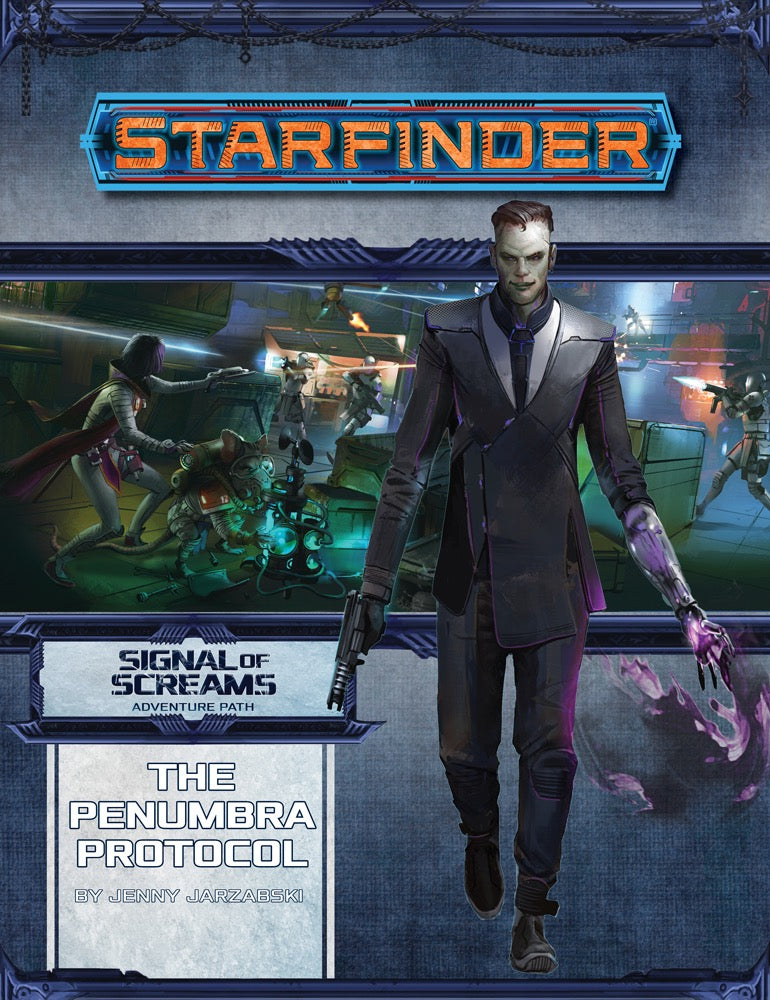 STARFINDER RPG: ADVENTURE PATH - PENUMBRA PROTOCOL (SIGNAL OF SCREAMS 2 OF 3)