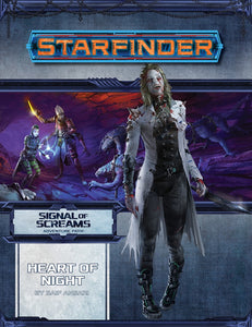 STARFINDER RPG: ADVENTURE PATH - HEART OF NIGHT (SIGNAL OF SCREAMS 3 OF 3)