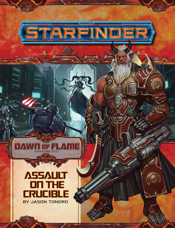 STARFINDER RPG: ADVENTURE PATH - ASSAULT ON THE CRUCIBLE (DAWN OF FLAME 6 OF 6)