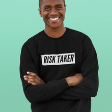 Load image into Gallery viewer, Risk Taker Sweatshirt