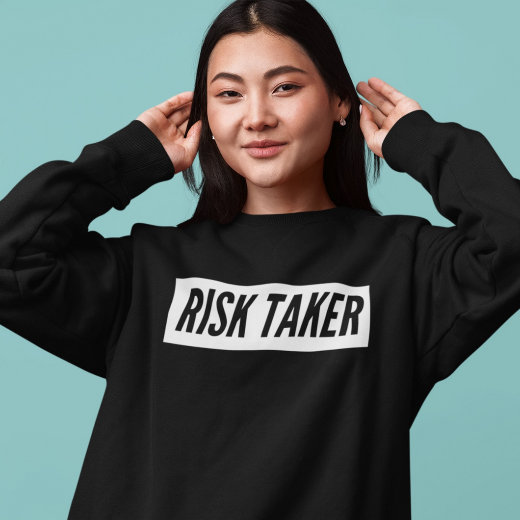 Risk Taker Sweatshirt