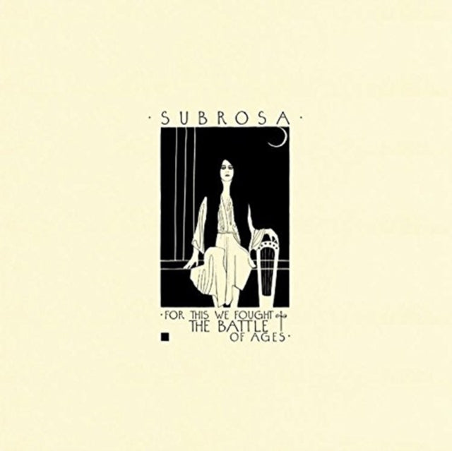 Subrosa - For This We Fought The Battles Of Ages
