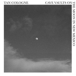 Tan Cologne - Cave Vaults On The Moon In New Mexico