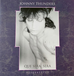 Johnny Thunders - Que Sera, Sera (Resurrected)