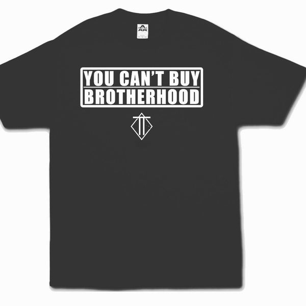Can't Buy Brotherhood Tee