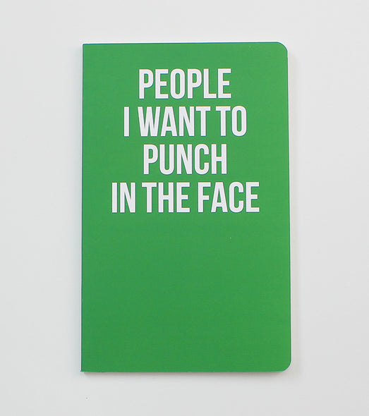 People I Want To Punch In The Face - Notebook