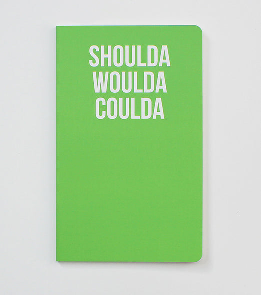 Notebook - Shoulda Woulda Coulda